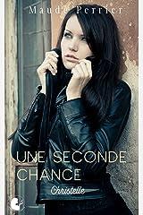 Une seconde chance: Une femme, un destin - Christelle Format Kindle