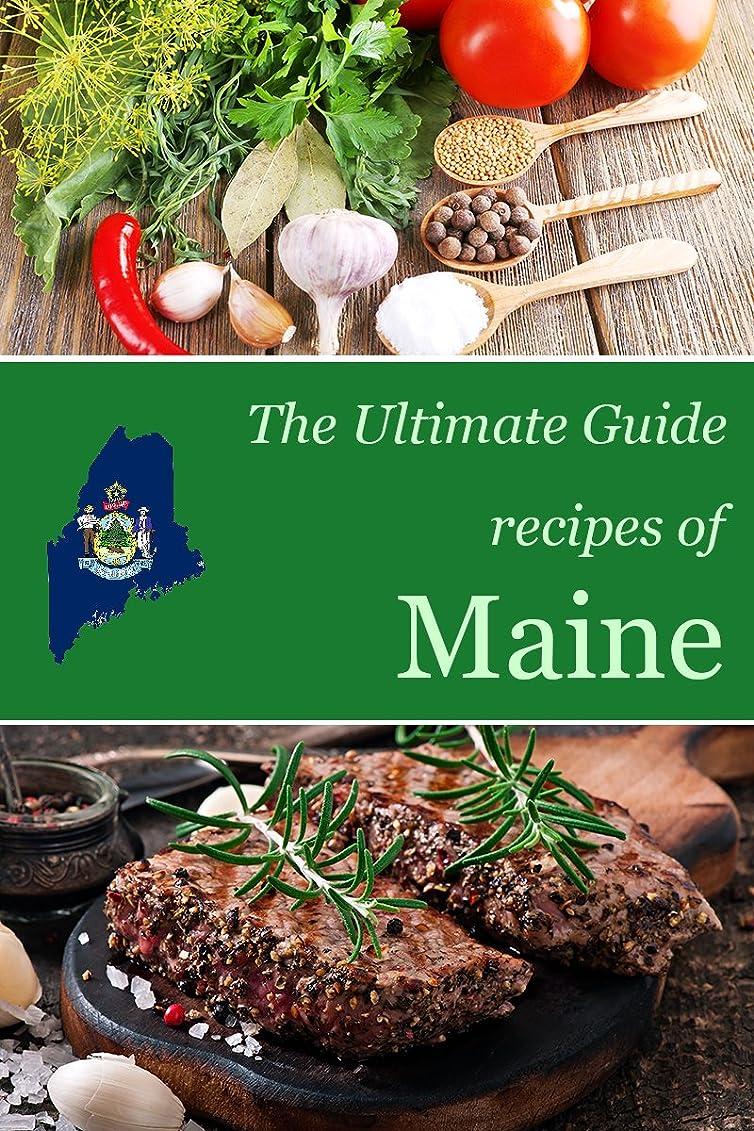 現代モートサラミThe Ultimate Guide: Recipes of Maine (English Edition)