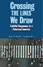 Crossing the Lines We Draw: Faithful Responses to a Polarized America