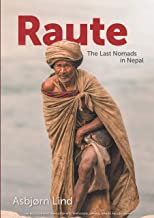 Raute: A Journey to the Rautepeople, the last nomads in Nepal.