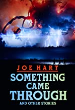 Something Came Through: And Other Stories