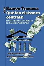 Què fan els bancs centrals!: Sobre la injecció massiva de diners i el deute més alt de la història (Catalan Edition)
