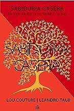 Sabiduría Casera: Más de 350 herramientas para construir nuestra salud física, emocional, mental y espiritual