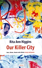 Our Killer City: Isms, Chisms, Chasms and Schisms: Essays and Poems