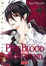 PureBlood Boyfriend - He's my only vampire - tome 01