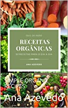 RECEITAS ORGANICAS SIMPLES: SIMPLE ORGANIC RECIPES (Portuguese Edition)