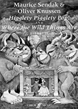 Higglety Pigglety Pop! and Where the Wild Things Are: Libretto (Faber Edition)