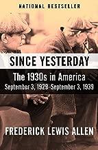 Since Yesterday: The 1930s in America, September 3, 1929–September 3, 1939