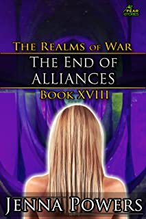 The End of Alliances: Book 18 of the Realms of War