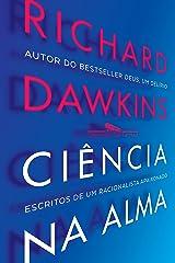 Ciência na alma: Escritos de um racionalista fervoroso eBook Kindle