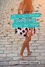 Et j'ai dansé pieds nus dans ma tête (Hors collection) (French Edition)