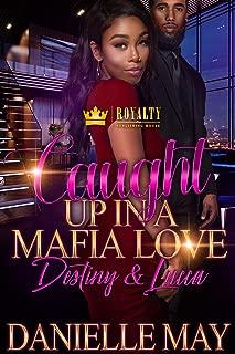 Caught Up In A Mafia Love: Destiny & Lucca