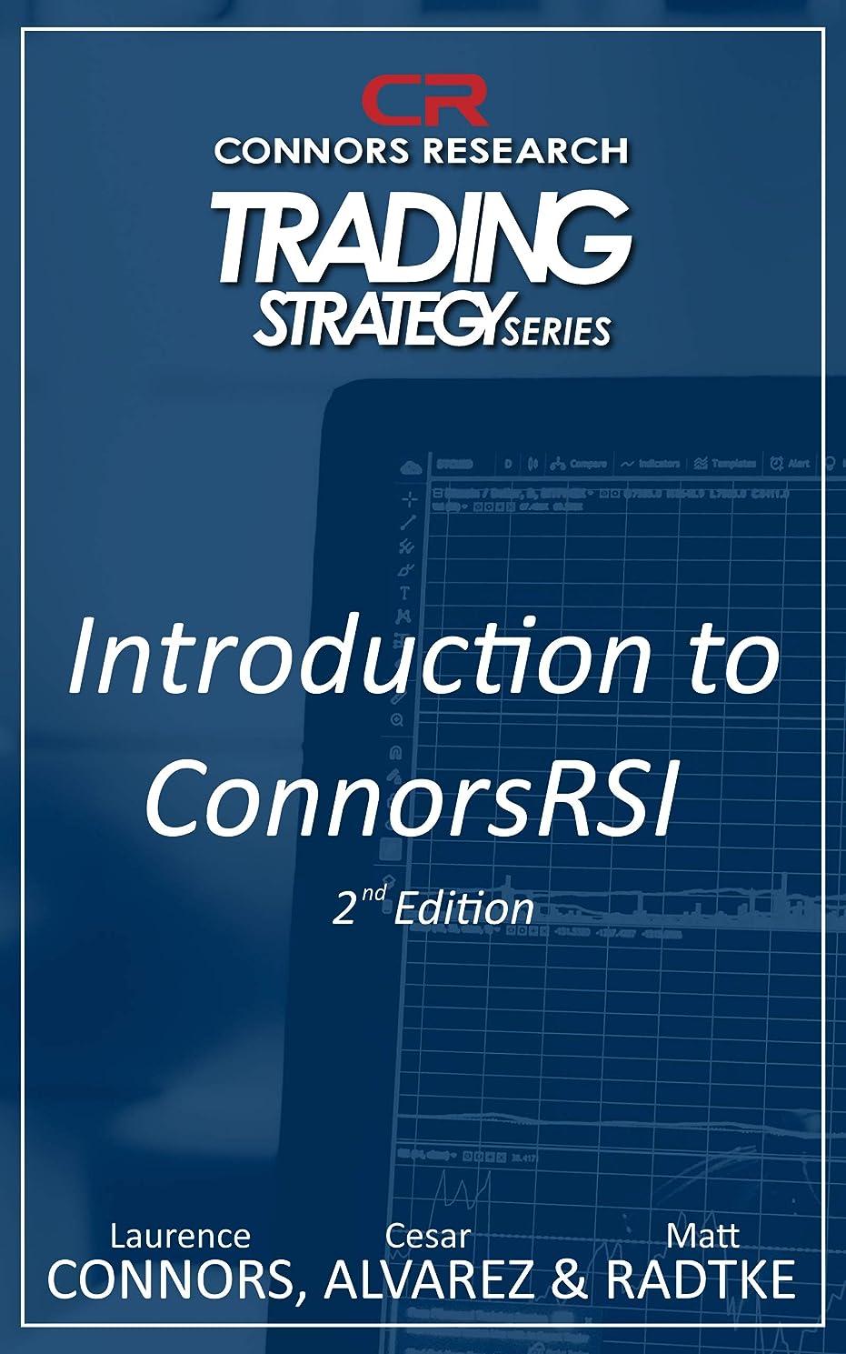 苦バイオリン屋内An Introduction to ConnorsRSI 2nd Edition (Connors Research Trading Strategy Series) (English Edition)