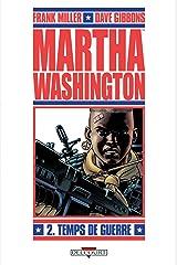 Martha Washington T02 : Temps de guerre Format Kindle