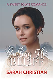 Calling His Bluff (Sweet Town Clean Historical Western Romance Book 3)