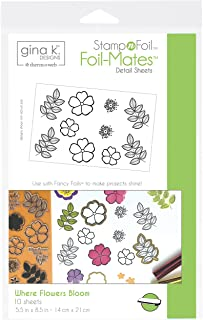 Gina K. Designs for Therm O Web StampnFoil Foil-Mates Detail Sheet Where Flowers Bloom