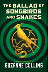 The Ballad of Songbirds and Snakes (The Hunger Games Book 4) Kindle Edition
