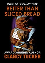 Better Than Sliced Bread (Sequel to ''Kick-Ass' Tyler' Book 2)