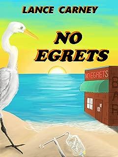 No Egrets: A Glenn and Glenda Oak Island Mystery (Oak Island Series Book 2)
