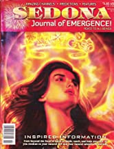 Sedona Journal of Emergence! (February 2011, Vol.21 No.2) Tapping Into the Divine Energy; Learning to Create From Pure Potential; Connect to the Wisdom of Mother Earth; Polarization Increases Unity Consciousness; the Thirteenth Crystal Skull