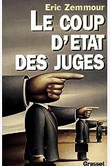Le coup d'Etat des juges (Documents Français) Format Kindle