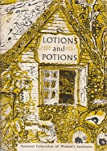 Lotions And Potions . Recipes Of Womens Institute Members And Their Ancestors.