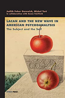 Lacan and the New Wave in American Psychoanalysis: The Subject and the Self