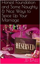 Honest Foundation and Some Naughty & Nice Ways to Spice Up Your Marriage