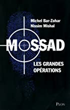 Mossad les grandes opérations (French Edition)