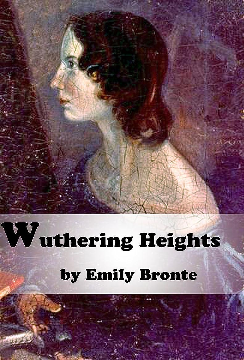 静かなあなたのもの火傷Wuthering Heights (Annotated) (English Edition)