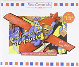 Dans Le Magasin De Jouets: At the Toyshop (English and French Edition)