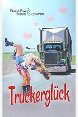 Truckerglück (Dreams and Love 2) Kindle Ausgabe
