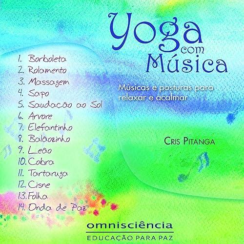 Yoga Com Música - Músicas e Posturas para Relaxar e Acalmar ...