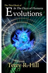 Evolutions (In the Days of Humans Book 3) Kindle Edition