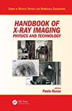Handbook of X-ray Imaging: Physics and Technology (Series in Medical Physics and Biomedical Engineering) (English Edition)