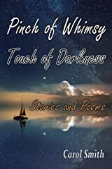 Pinch of Whimsy Touch of Darkness: Stories and Poems Kindle Edition