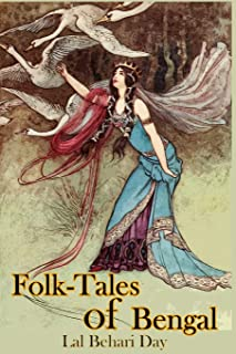 Folk-Tales of Bengal: Twenty-two Fairy stories form Folktales of Bengal, Tales of India, Bengali Folk Tales, for Adult Chi...
