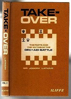 Take-over: Facts and the Myths of the G. E. C.-A. E. I. Battle