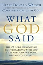 What God Said: The 25 Core Messages of Conversations with God That Will Change Your Life and th e World (English Edition)