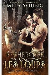 Recherchée par les Loups (Les Loups Cendrés t. 1) Format Kindle