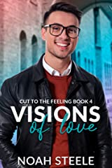 Visions of Love (Cut to the Feeling Book 4) Kindle Edition