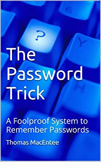 The Password Trick: A Foolproof System to Remember Passwords