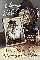Saving Ellis: The Darlings of Deadwood Kindle Edition