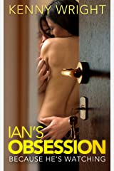 Because He's Watching: Ian's Obsession (English Edition) Format Kindle