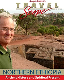 Northern Ethiopia - Ancient History and Spiritual Present