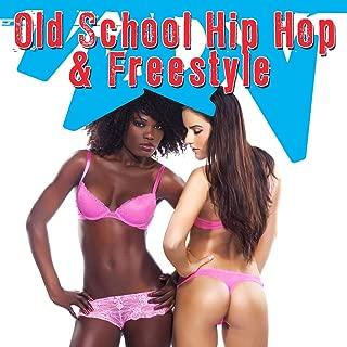 Old School Hip Hop & Freestyle