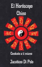 El Horóscopo Chino: Conócete a ti mismo (Spanish Edition)