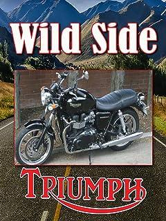 Ride On The Wild Side: Triumph