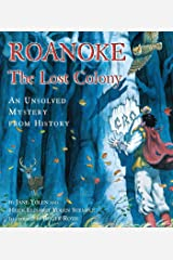Roanoke, the Lost Colony: An Unsolved Mystery from History Kindle Edition