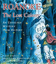 Roanoke, the Lost Colony: An Unsolved Mystery from History